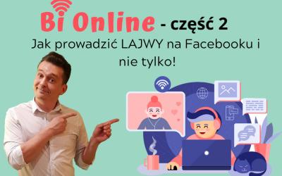 """""""Bi Online""""cz. 2 – Jak prowadzić transmisje ONLINE na Facebooku i nie tylko"""